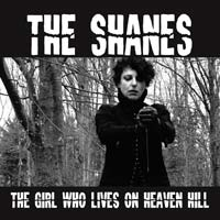 The Shanes - The Girl Who Lives On Heaven Hill